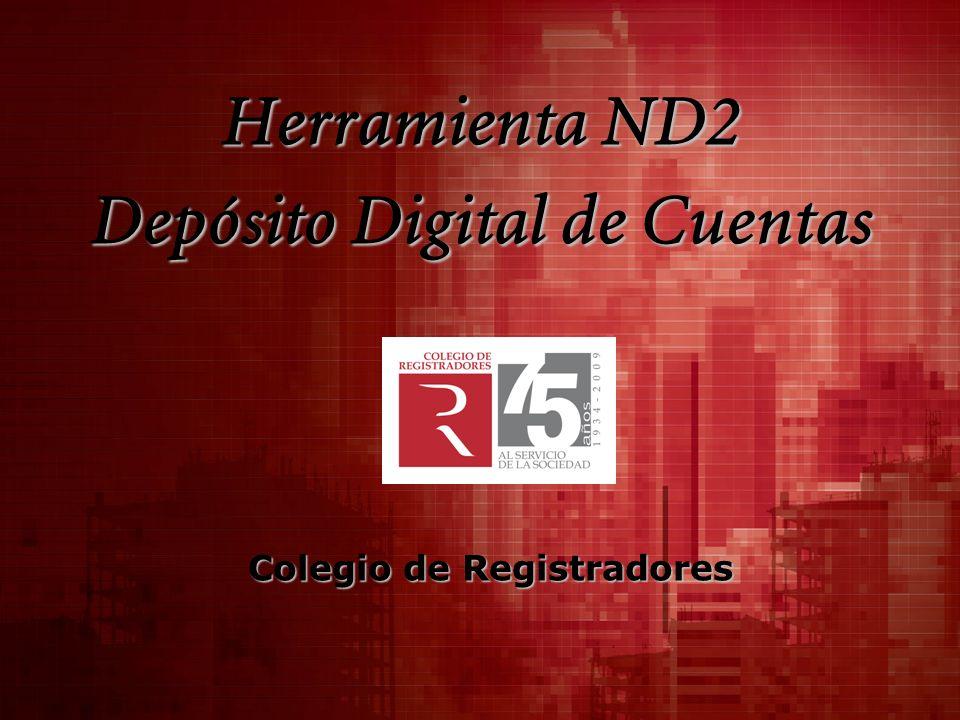 Herramienta ND2 Depósito Digital de Cuentas Colegio de Registradores