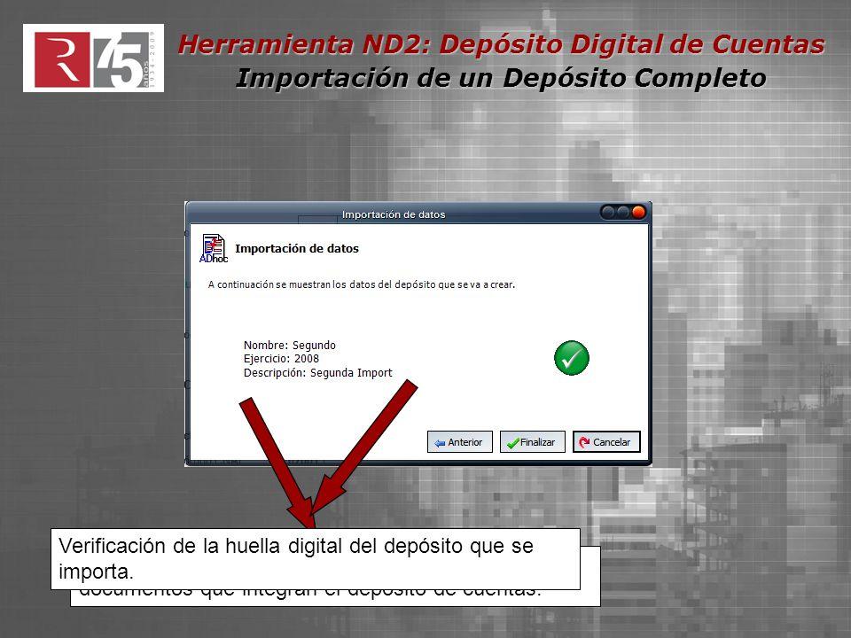 Herramienta ND2: Depósito Digital de Cuentas Importación de un Depósito Completo Importación fichero ZIP que contiene todos los documentos que integran el depósito de cuentas.