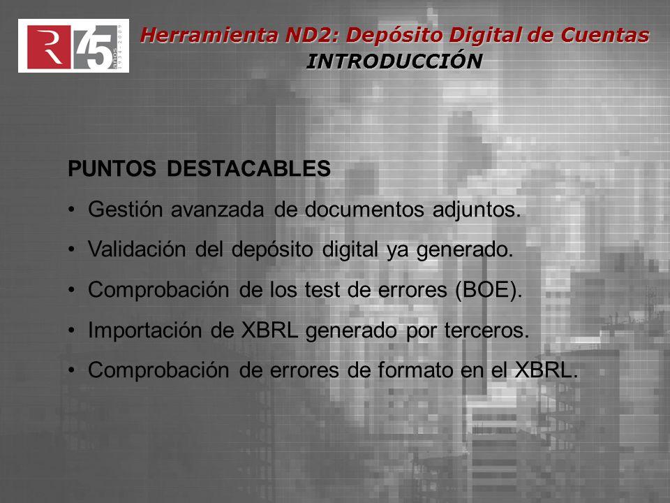 Herramienta ND2: Depósito Digital de Cuentas Importación de un Depósito XBRL El incumplimiento de validaciones obligatorias impide la generación del depósito digital.