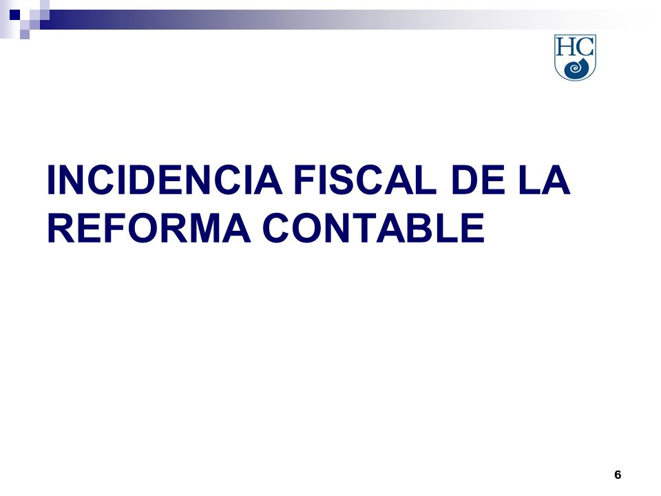 6 INCIDENCIA FISCAL DE LA REFORMA CONTABLE