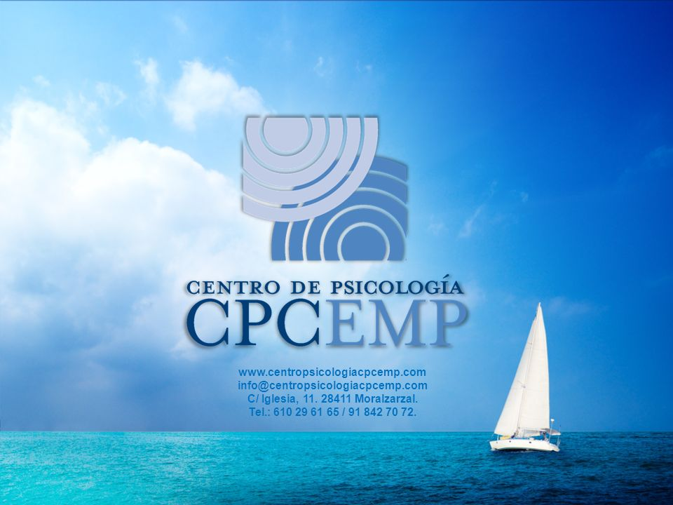 www.centropsicologiacpcemp.com info@centropsicologiacpcemp.com C/ Iglesia, 11. 28411 Moralzarzal. Tel.: 610 29 61 65 / 91 842 70 72.