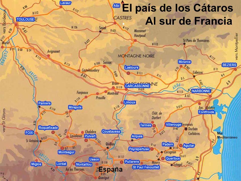 El país de los Cátaros. Al sur de Francia España Mar Mediterráneo