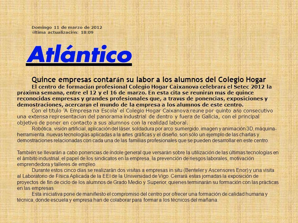 Domingo 11 de marzo de 2012 ú ltima actualizaci ó n: 18:09 Quince empresas contar á n su labor a los alumnos del Colegio Hogar El centro de formaci ó