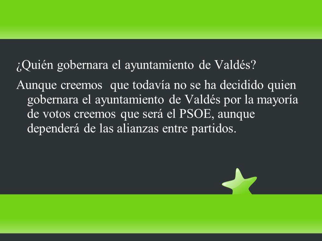 ¿Quién gobernara el ayuntamiento de Valdés? Aunque creemos que todavía no se ha decidido quien gobernara el ayuntamiento de Valdés por la mayoría de v