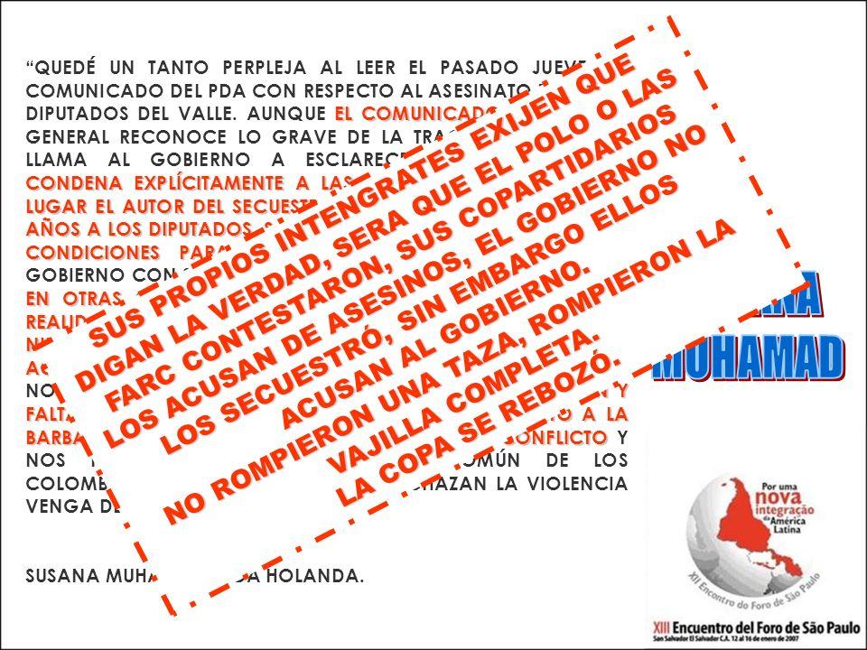 EL COMUNICADO NO CONDENA EXPLÍCITAMENTE A LAS FARC QUE SON EN PRIMER LUGAR EL AUTOR DEL SECUESTRO Y QUIENES RETUVIERON POR 5 AÑOS A LOS DIPUTADOS.
