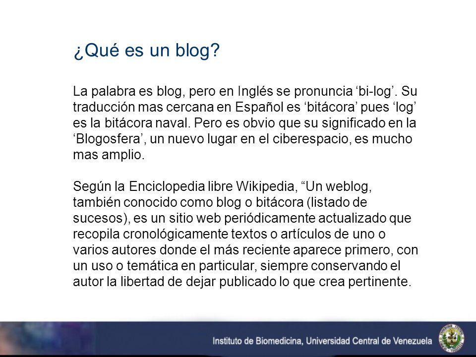 ¿Qué es un blog. La palabra es blog, pero en Inglés se pronuncia bi-log.