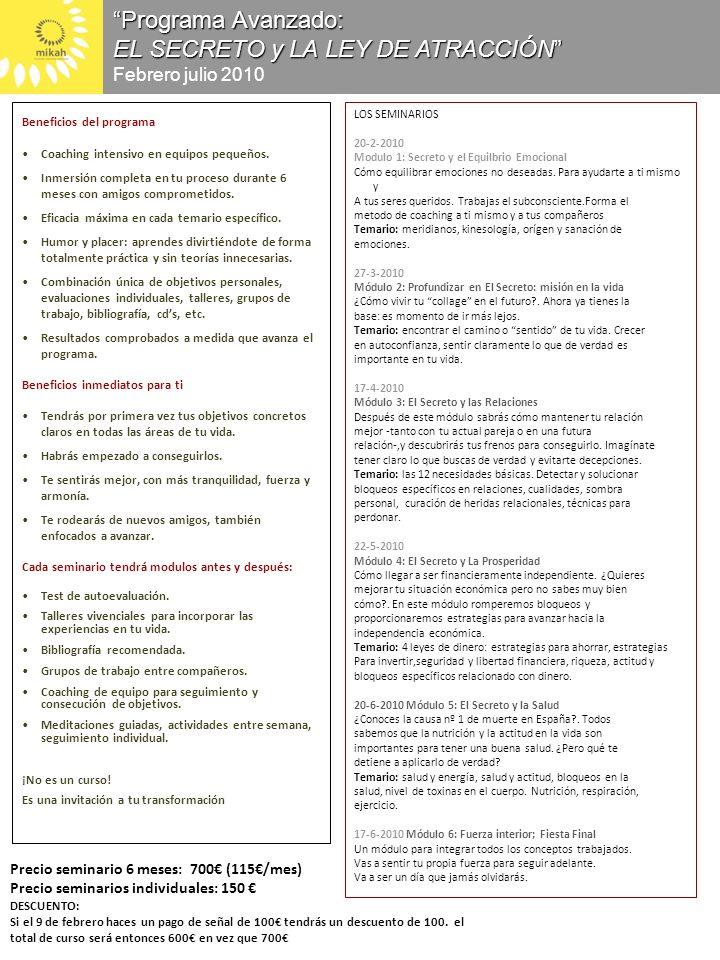 LOS SEMINARIOS 20-2-2010 Modulo 1: Secreto y el Equilbrio Emocional Cómo equilibrar emociones no deseadas.