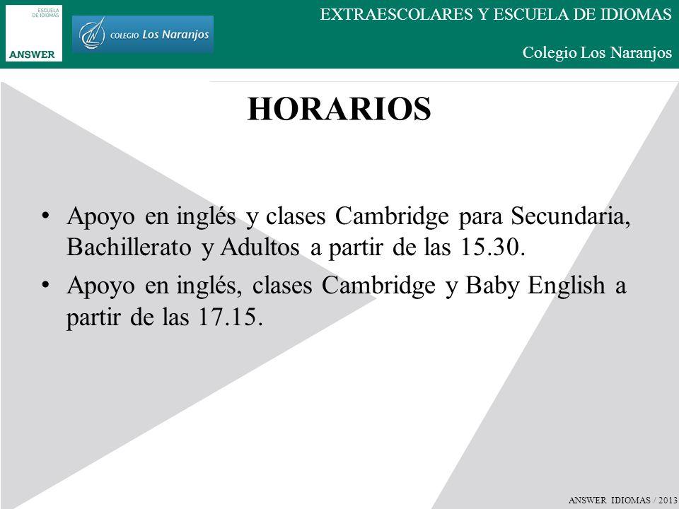 ANSWER IDIOMAS / 2013 EXTRAESCOLARES Y ESCUELA DE IDIOMAS Colegio Los Naranjos Comunicarse en lo esencial de manera práctica y efectiva puede ser fácil.