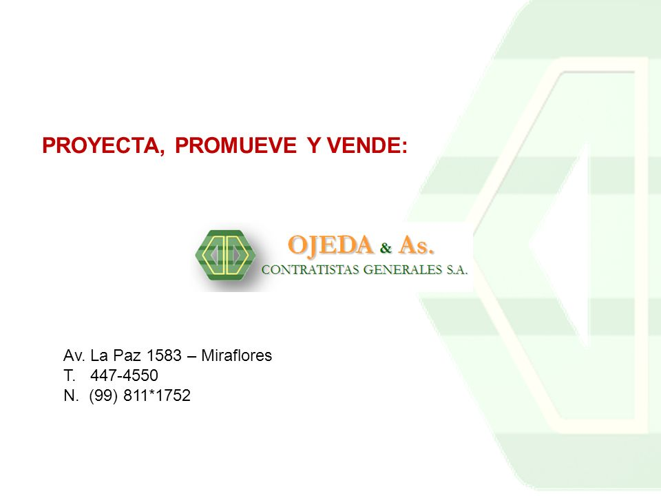 PROYECTA, PROMUEVE Y VENDE: Av. La Paz 1583 – Miraflores T. 447-4550 N. (99) 811*1752