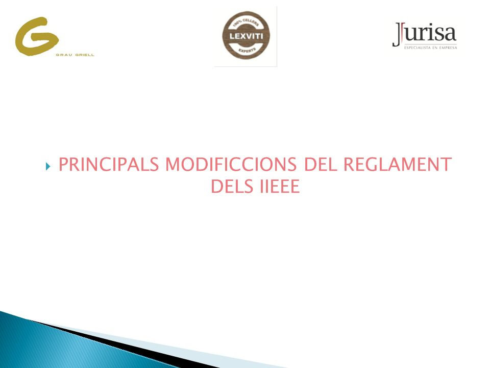 PRINCIPALS MODIFICCIONS DEL REGLAMENT DELS IIEEE