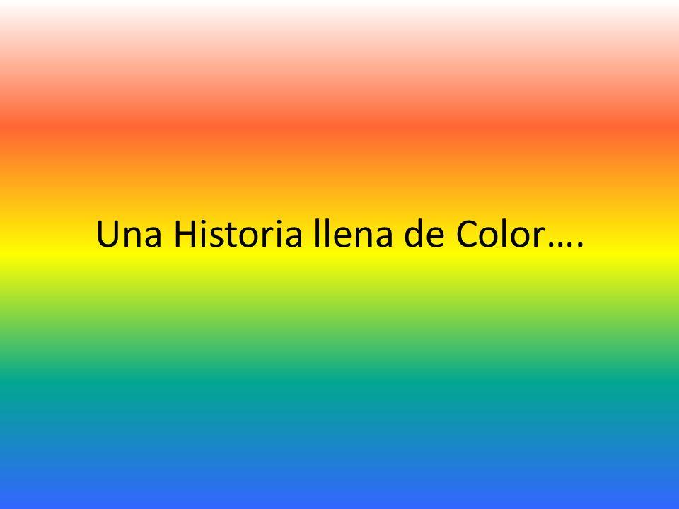 Una Historia llena de Color….