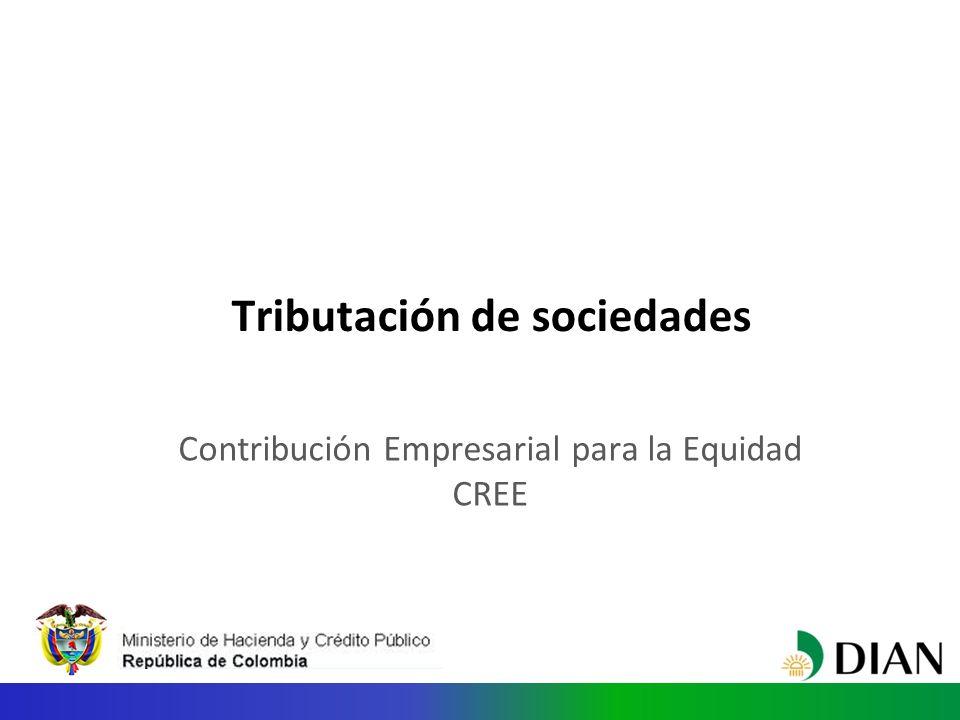 Tributación de sociedades Contribución Empresarial para la Equidad CREE