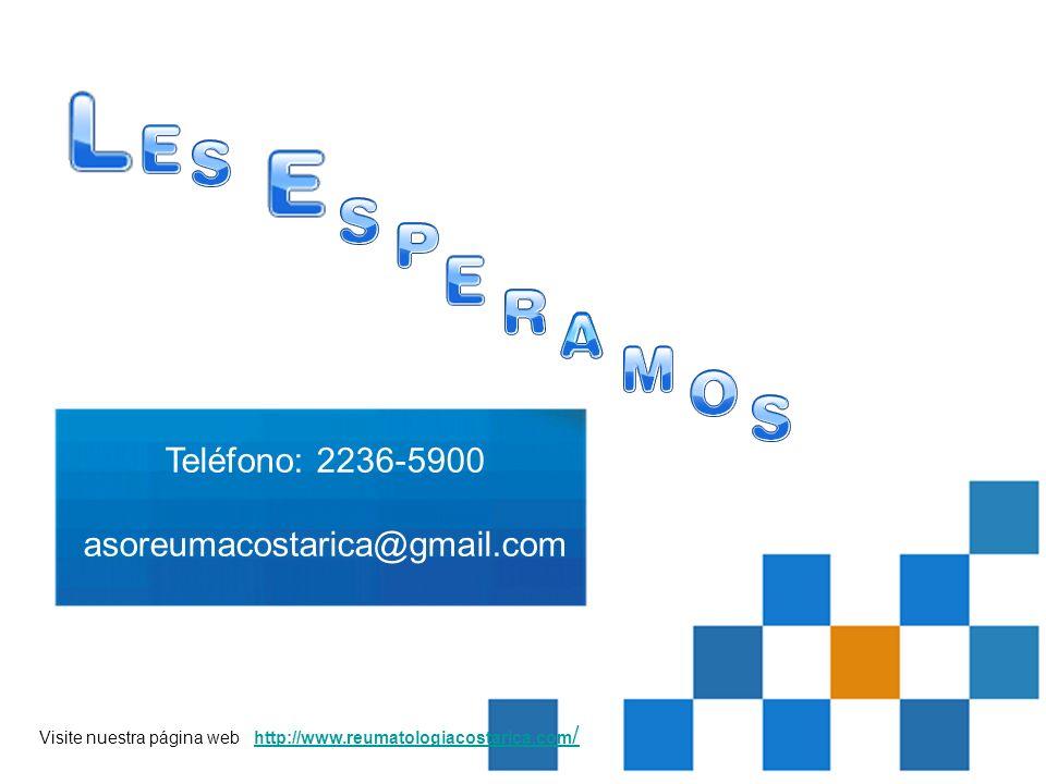 Visite nuestra página web http://www.reumatologiacostarica.com / Teléfono: 2236-5900 asoreumacostarica@gmail.com