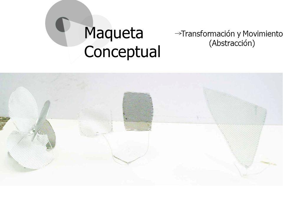 Maqueta Conceptual Transformación y Movimiento (Abstracción)