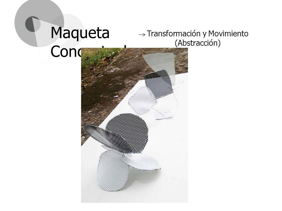 Transformación y Movimiento (Abstracción) Maqueta Conceptual
