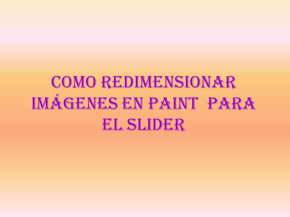 Como Redimensionar Imágenes en Paint para el Slider