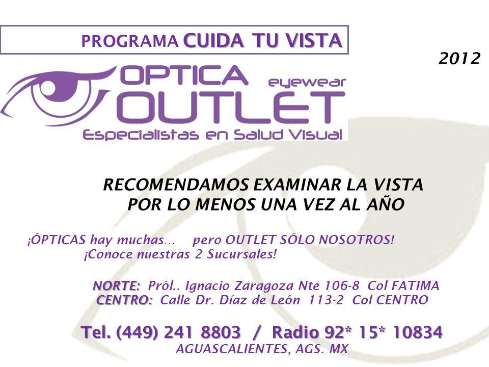 HECHO REAL PROGRAMA CUIDA TU VISTA OUTLET el Cuidado de la Vista En México, esta comprobado que el Cuidado de la Vista es considerado como algo poco importante para la sociedad.