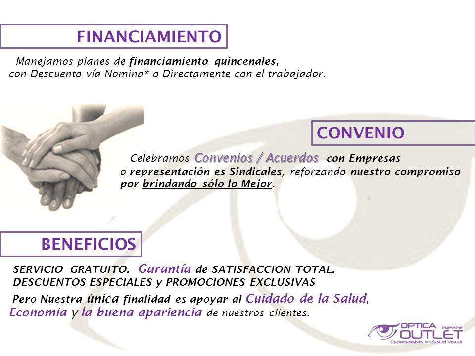 FINANCIAMIENTO CONVENIO Manejamos planes de financiamiento quincenales, * con Descuento vía Nomina* o Directamente con el trabajador. Convenios / Acue