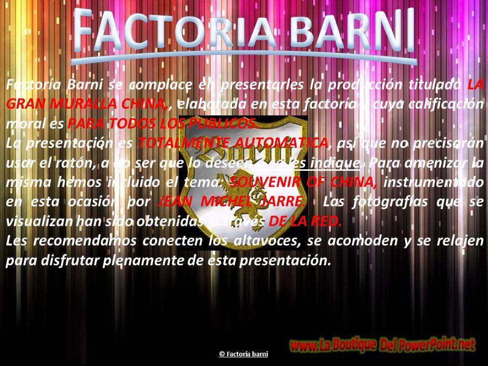 Factoría Barni se complace en presentarles la producción titulada LA GRAN MURALLA CHINA,, elaborada en esta factoría y cuya calificación moral es PARA TODOS LOS PUBLICOS.