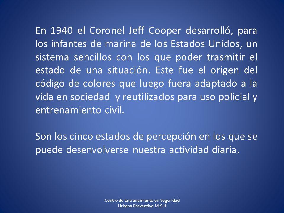 En 1940 el Coronel Jeff Cooper desarrolló, para los infantes de marina de los Estados Unidos, un sistema sencillos con los que poder trasmitir el estado de una situación.