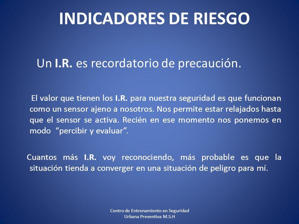 Un I.R. es recordatorio de precaución. El valor que tienen los I.R. para nuestra seguridad es que funcionan como un sensor ajeno a nosotros. Nos permi