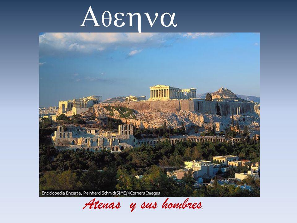 Atenas y sus hombres.