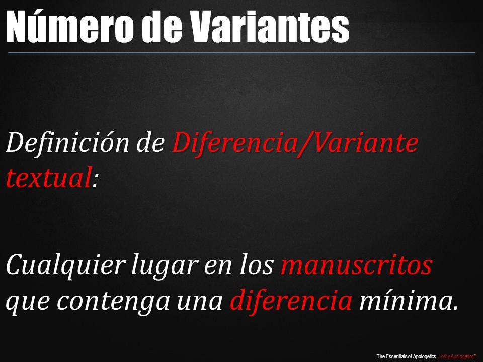 Número de Variantes Definición de Diferencia/Variante textual: Cualquier lugar en los manuscritos que contenga una diferencia mínima.