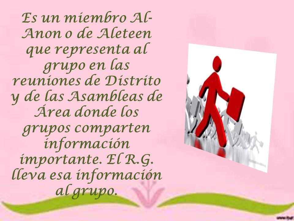Es un miembro Al- Anon o de Aleteen que representa al grupo en las reuniones de Distrito y de las Asambleas de Área donde los grupos comparten informa
