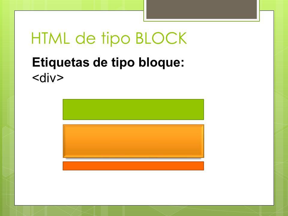 HTML de tipo BLOCK Etiquetas de tipo bloque: