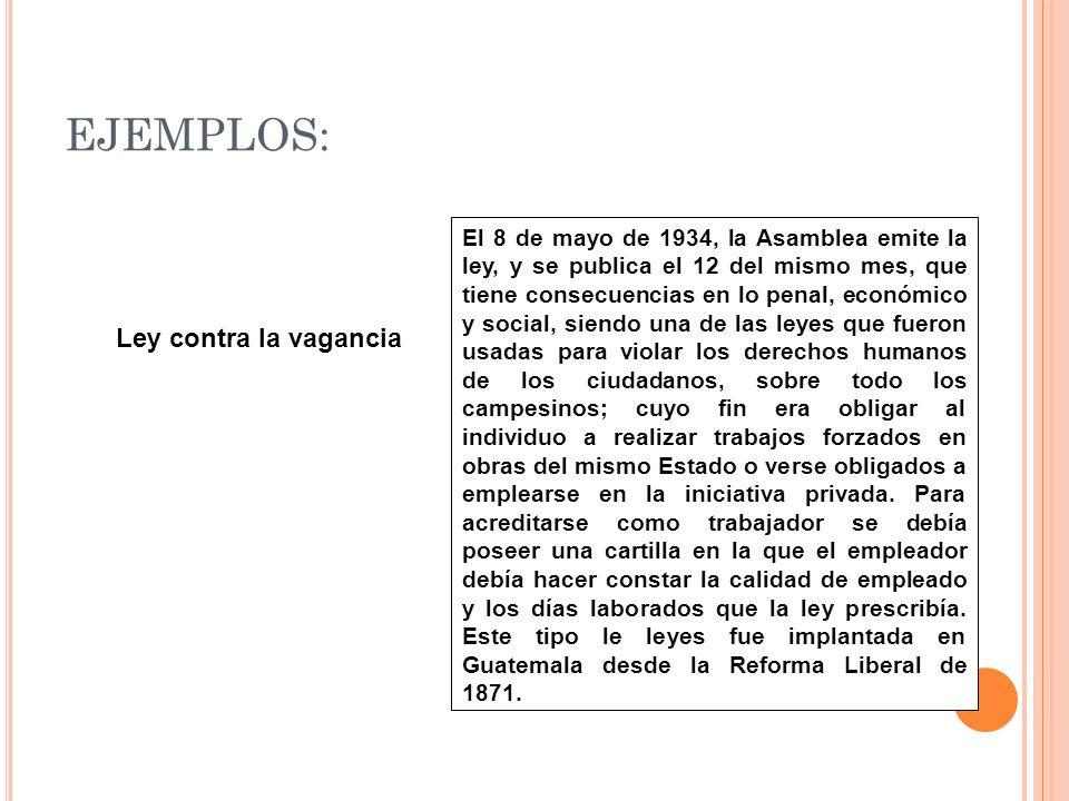 EJEMPLOS: El 8 de mayo de 1934, la Asamblea emite la ley, y se publica el 12 del mismo mes, que tiene consecuencias en lo penal, económico y social, s
