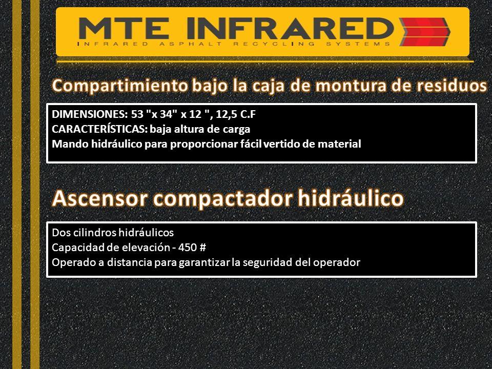 DIMENSIONES: 53 x 34 x 12 , 12,5 C.F CARACTERÍSTICAS: baja altura de carga Mando hidráulico para proporcionar fácil vertido de material DIMENSIONES: 53 x 34 x 12 , 12,5 C.F CARACTERÍSTICAS: baja altura de carga Mando hidráulico para proporcionar fácil vertido de material Dos cilindros hidráulicos Capacidad de elevación - 450 # Operado a distancia para garantizar la seguridad del operador Dos cilindros hidráulicos Capacidad de elevación - 450 # Operado a distancia para garantizar la seguridad del operador