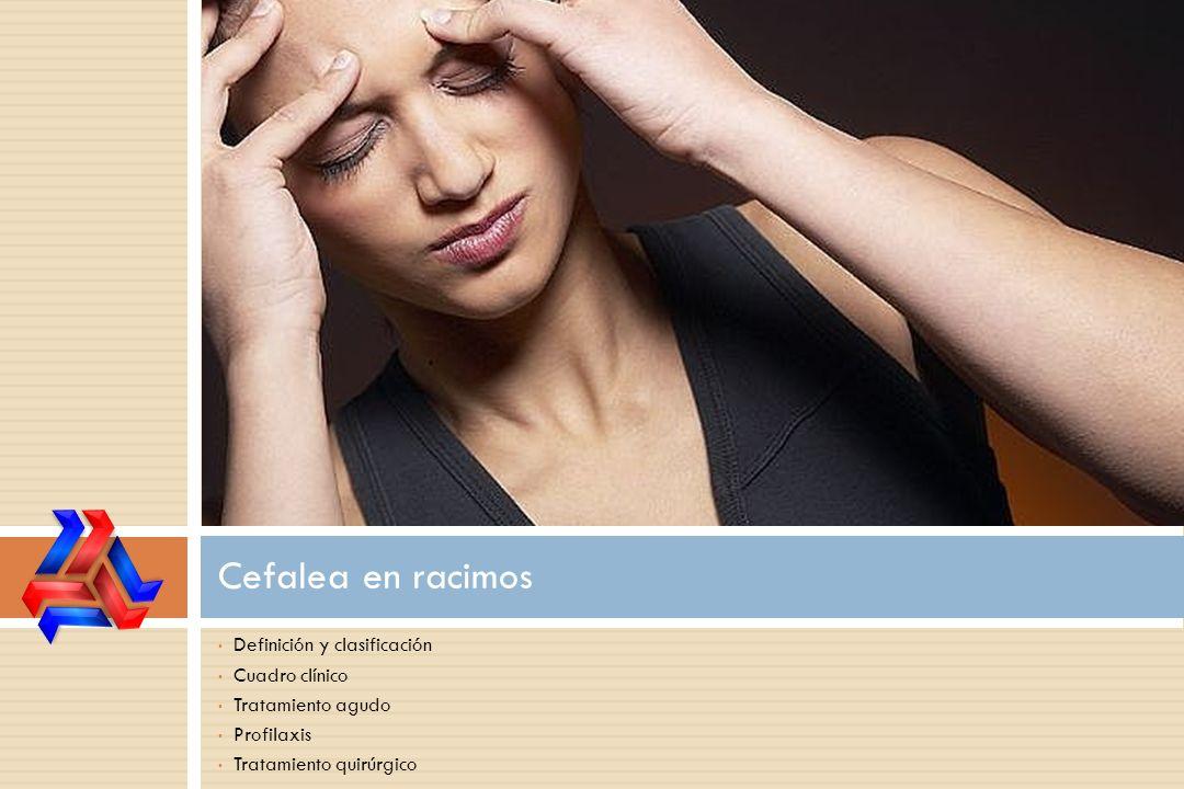 Definición y clasificación Cuadro clínico Tratamiento agudo Profilaxis Tratamiento quirúrgico Cefalea en racimos