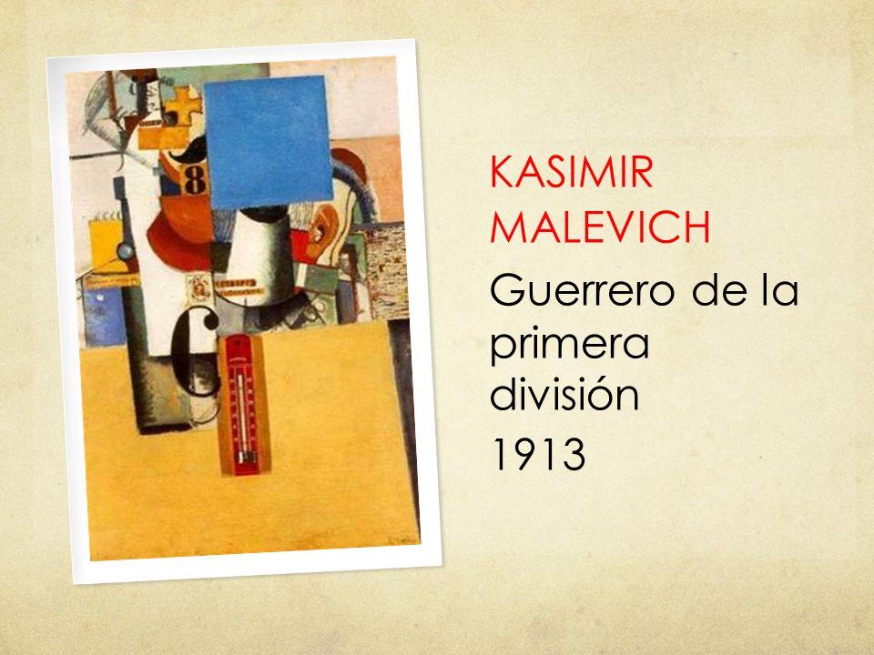 KASIMIR MALEVICH Guerrero de la primera división 1913