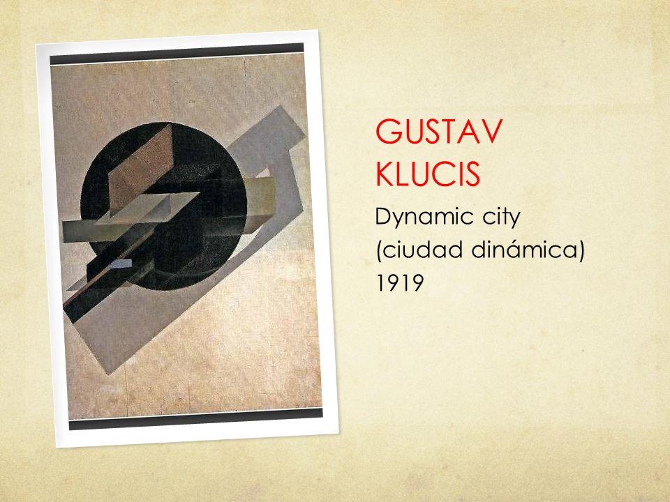 GUSTAV KLUCIS Dynamic city (ciudad dinámica) 1919