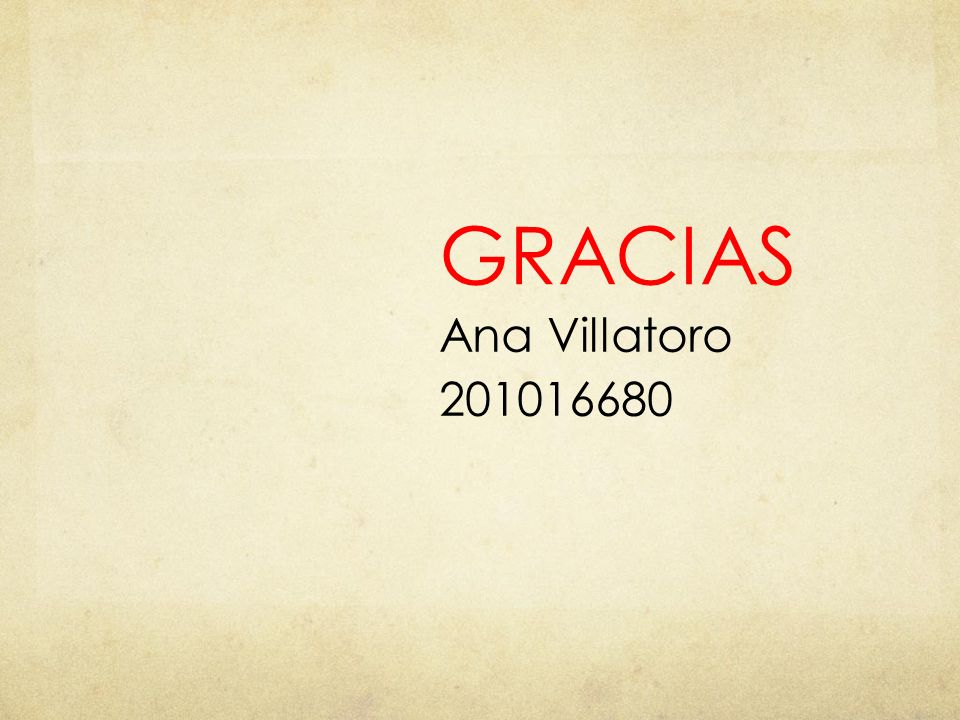 GRACIAS Ana Villatoro 201016680