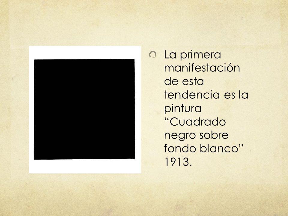La primera manifestación de esta tendencia es la pinturaCuadrado negro sobre fondo blanco 1913.