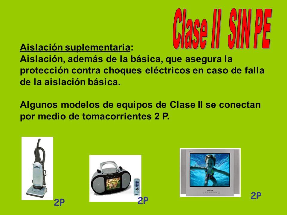 Aislación suplementaria: Aislación, además de la básica, que asegura la protección contra choques eléctricos en caso de falla de la aislación básica.