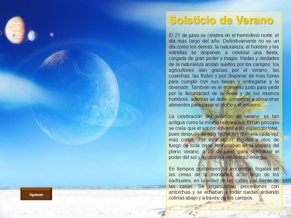 Solsticio de Verano El 21 de junio se celebra en el hemisferio norte, el día más largo del año.
