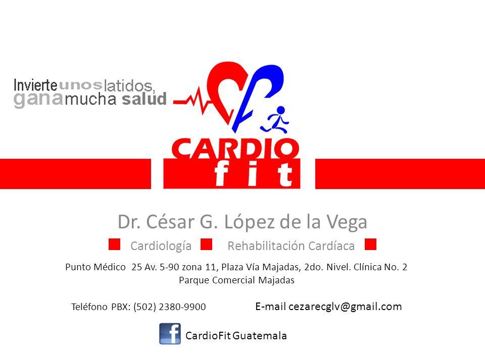 Dr. César G. López de la Vega CardiologíaRehabilitación Cardíaca Punto Médico 25 Av. 5-90 zona 11, Plaza Vía Majadas, 2do. Nivel. Clínica No. 2 Parque