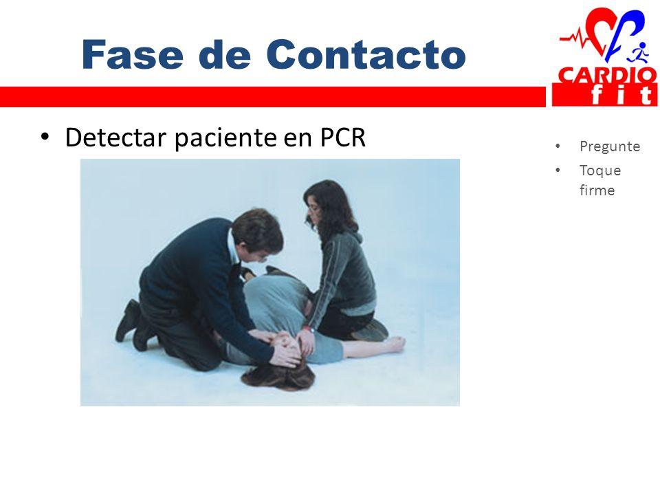 Fase de Contacto Pregunte Toque firme Detectar paciente en PCR