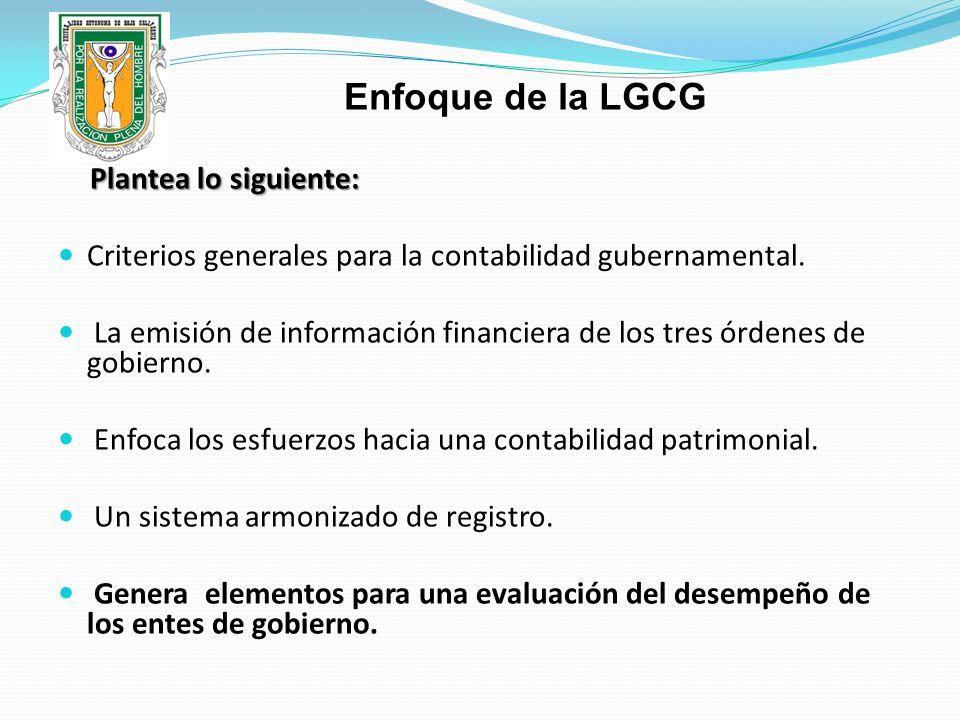 Plantea lo siguiente: Criterios generales para la contabilidad gubernamental. La emisión de información financiera de los tres órdenes de gobierno. En