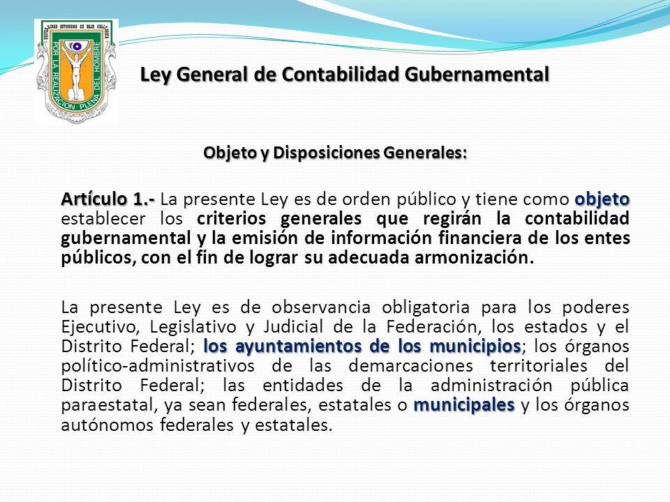 Ley General de Contabilidad Gubernamental Objeto y Disposiciones Generales: Artículo 1.- objeto Artículo 1.- La presente Ley es de orden público y tie
