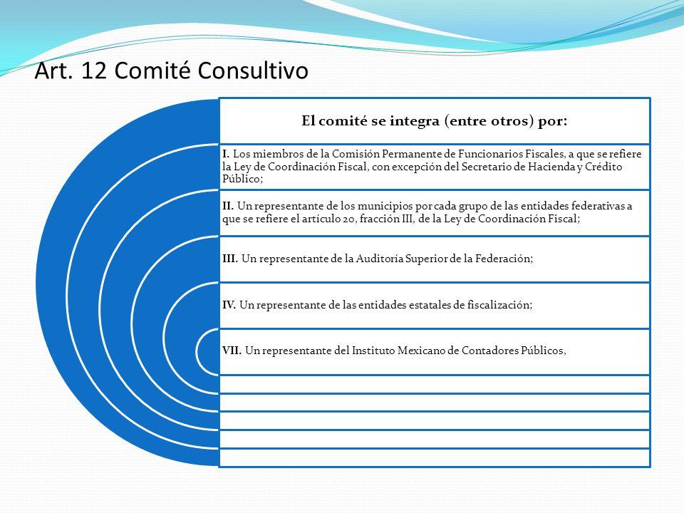 El comité se integra (entre otros) por: I. Los miembros de la Comisión Permanente de Funcionarios Fiscales, a que se refiere la Ley de Coordinación Fi