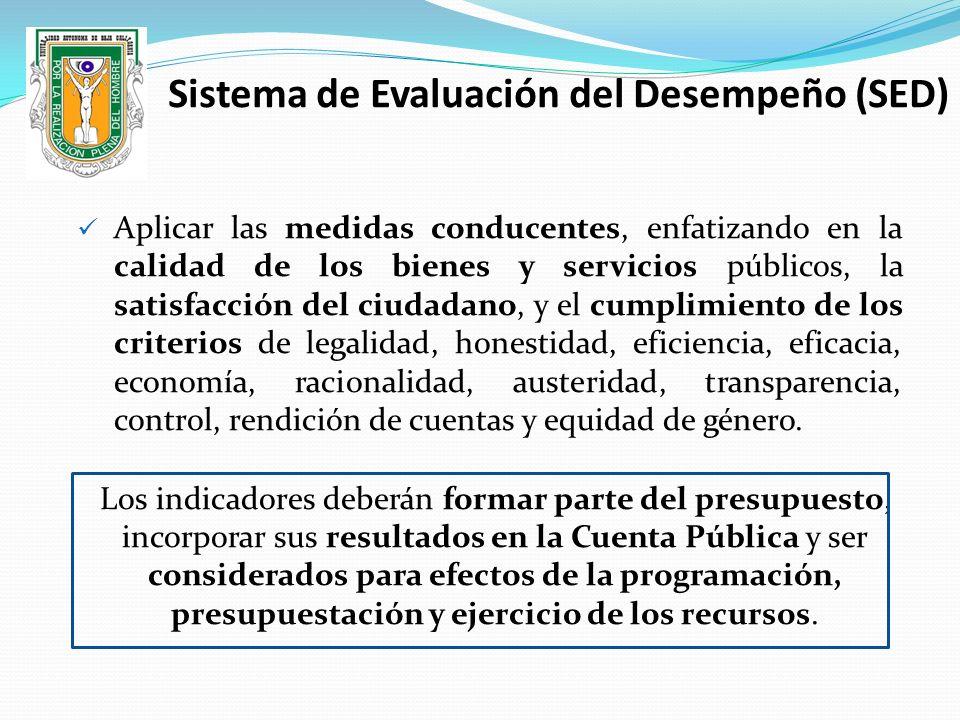 Aplicar las medidas conducentes, enfatizando en la calidad de los bienes y servicios públicos, la satisfacción del ciudadano, y el cumplimiento de los