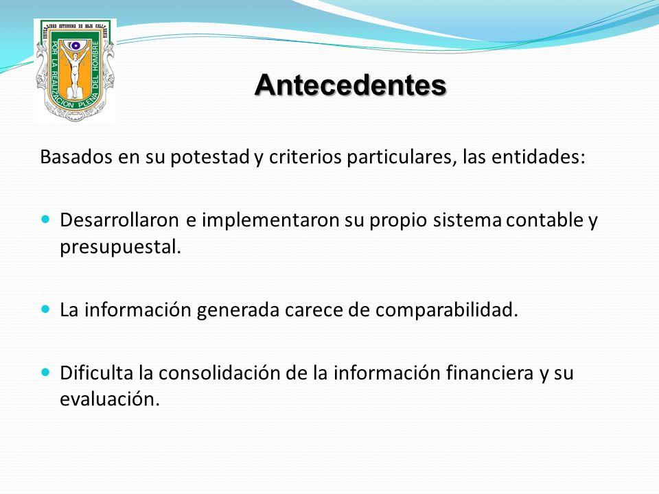 Basados en su potestad y criterios particulares, las entidades: Desarrollaron e implementaron su propio sistema contable y presupuestal. La informació