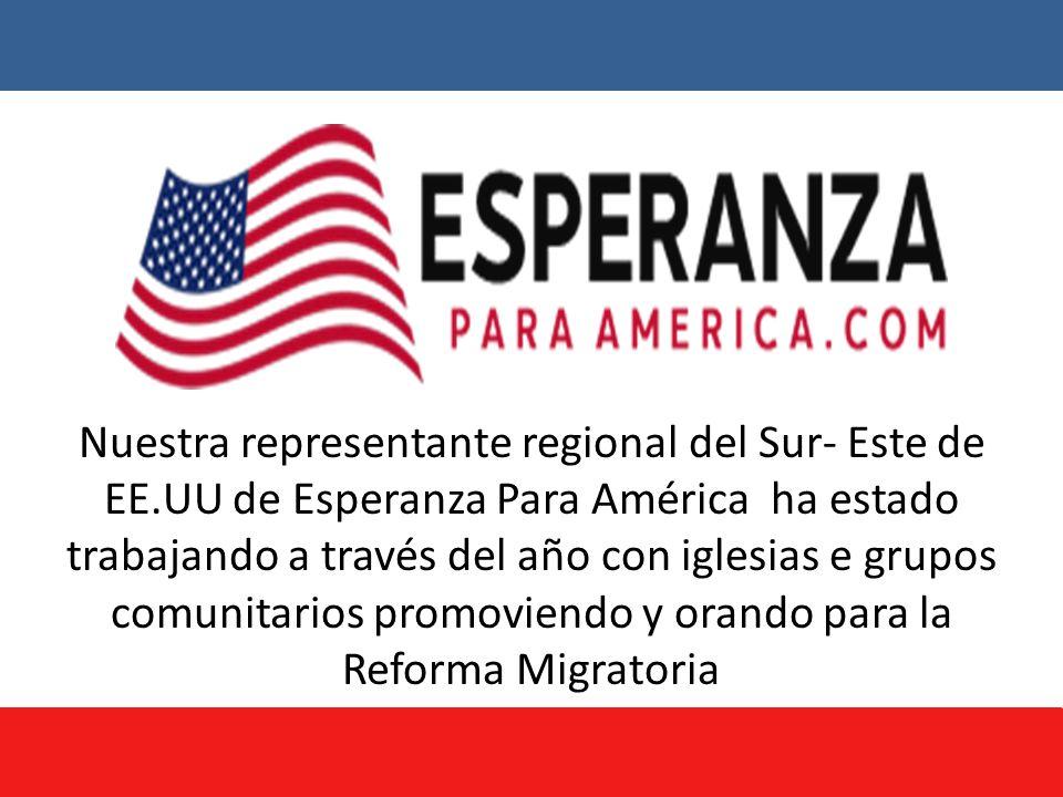 Nuestra representante regional del Sur- Este de EE.UU de Esperanza Para América ha estado trabajando a través del año con iglesias e grupos comunitarios promoviendo y orando para la Reforma Migratoria