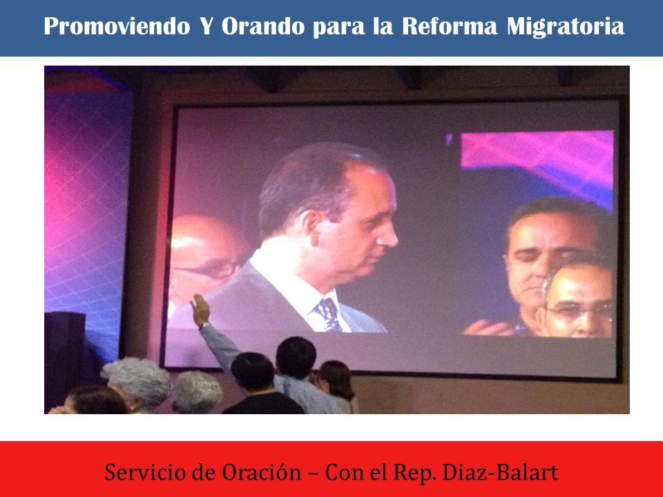 El dia comenzo con un culto de oracion y adoracion Servicio de Oración – Con el Rep. Diaz-Balart Promoviendo Y Orando para la Reforma Migratoria