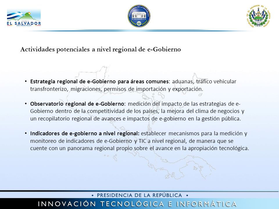 Actividades potenciales a nivel regional de e-Gobierno Estrategia regional de e-Gobierno para áreas comunes: aduanas, tráfico vehicular transfronteriz