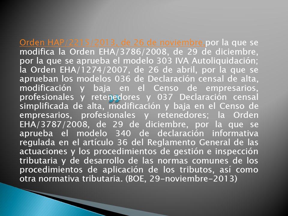 Orden HAP/2215/2013, de 26 de noviembre,Orden HAP/2215/2013, de 26 de noviembre,por la que se modifica la Orden EHA/3786/2008, de 29 de diciembre, por