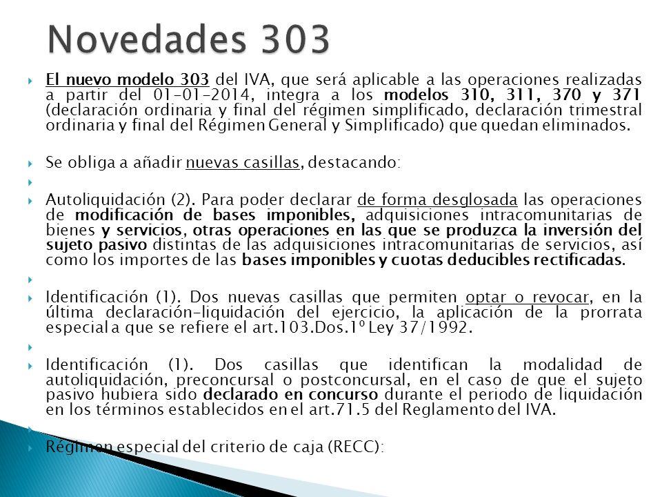 El nuevo modelo 303 del IVA, que será aplicable a las operaciones realizadas a partir del 01-01-2014, integra a los modelos 310, 311, 370 y 371 (decla